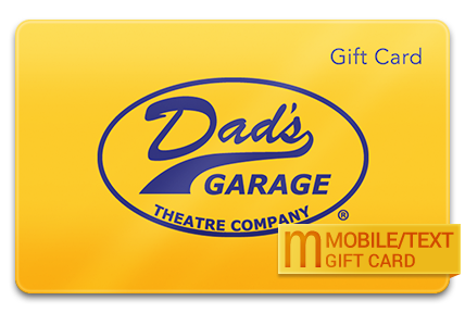 Dad's Garage Theatre Company M-Gift Card